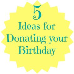 5 Ideas for Donating Your Birthday to Charity