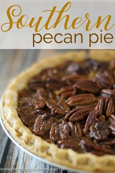 Nana's Southern Pecan Pie Recipe-best pecan pie I've ever had!