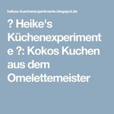 ☆ Heike's Küchenexperimente ☆: Kokos Kuchen aus dem Omelettemeister
