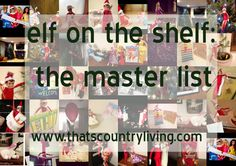 Elf on the Shelf: The Master List (99 IDEAS, all shown in pictures) #elfontheshelf #elf