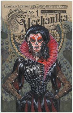 Lady Mechanika - The Mystery of the Mechanical Corpse, Part One (Issue) Lady Mechanika, Steampunk Book, Arte Steampunk, Comic Book Characters, Comic Books Art, Comic Art, Steam Punk, Candy Skulls, Sugar Skulls