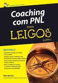 Baixar Livro Coaching com PNL Para Leigos - Kate Burton em PDF, ePub e Mobi ou ler online