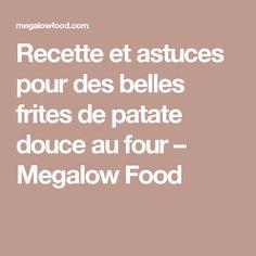 Recette et astuces pour des belles frites de patate douce au four – Megalow Food