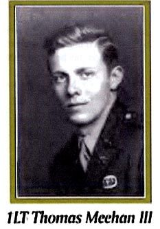 """First Lieutenant Thomas Meehan III (July 8, 1921 – June 6, 1944) was a commissioned officer with Easy Company, 2nd Battalion, 506th Parachute Infantry Regiment, in the 101st Airborne Division of the United States Army during World War II. He was killed on """"D-Day"""" when the aircraft he was a passenger on was shot down by ground fire."""