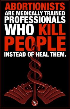 medically trained professionals who KILL people. Which is sad and disgusting especially considering the took the Hippocratic Oath.