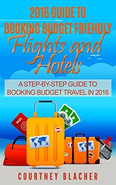 2016 Guide To Booking Budget Friendly Flights and Hotels:... https://www.amazon.com/dp/B01LW5LG2C/ref=cm_sw_r_pi_dp_x_yuc8xbWZHGFF8