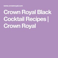 Crown Royal Black Cocktail Recipes | Crown Royal