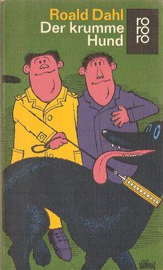 Der krumme Hund : eine lange Geschichte mit 25 Zeichnungen von Roald Dahl | LibraryThing
