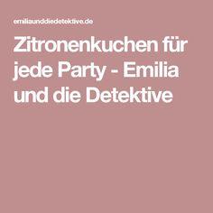 Zitronenkuchen für jede Party - Emilia und die Detektive
