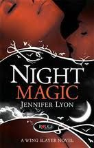Once Upon a Series: Review: Night Magic by Jennifer Lyon (Wing Slayer #3)