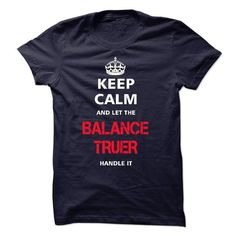 Keep calm and let the BALANCE TRUER handle it T Shirts, Hoodie