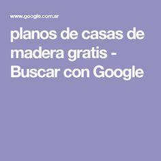 planos de casas de madera gratis - Buscar con Google