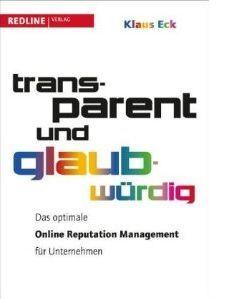 Das optimale Reputation Management für Unternehmen von Klaus Eck