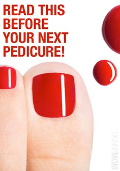 Before you book your next pedicure appointment, here are six seriously important things you need to know.