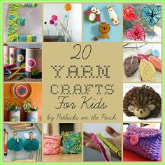 Potlucks on the Porch: 20 Yarn Crafts for Kids