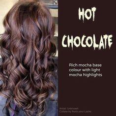 Hot chocolate hair color. Mocha with light mocha highlights.