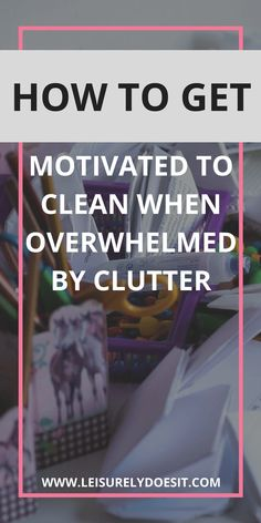 How To Get Motivated To Clean When Overwhelmed By Clutter - Home Cleaning Schedule Deep Cleaning Tips, House Cleaning Tips, Cleaning Solutions, Spring Cleaning, Cleaning Hacks, Cleaning Checklist, Cleaning Vinegar, Cleaning Routines, Cleaning Schedules
