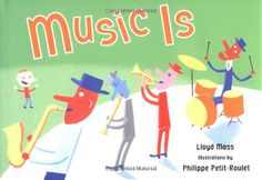 Music Is: lloyd moss, Philip Petit-Roulet: 9780399233364: Amazon.com: Books NOT IN CIRCULATION IN THE SAGE SYSTEM