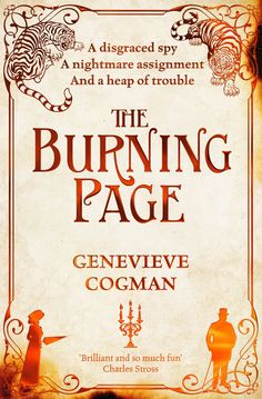 The third title in Genevieve Cogman's clever and exciting The Invisible Library series, The Burning Page is an action-packed literary adventure! When it's your job to save the day - where do you start? Librarian spy Irene has standards to maintain, especially while on probation.