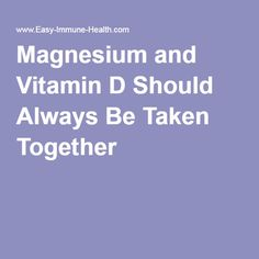 Magnesium and Vitamin D Should Always Be Taken Together http://www.247homeshopping.com