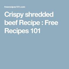 Crispy shredded beef Recipe : Free Recipes 101
