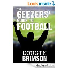 The Geezers' Guide To Football. Screenwriting, My Books, Gun, Films, Author, Football, Movies, Soccer, Firearms