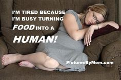 Funny and Inspirational quotes about moms and family - tired pregnant mom