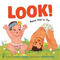 Look! Babies! Babies' bodies from their heads to their toes--Back cover. An adorable book introducing the youngest readers to the names of their body parts, from head to toe! Look! Babies Head to Toe is an exuberant introduction to the parts of the body and the senses. Filled with fun, repetitive sounds and a melodic voice, this book will captivate babies and toddlers. It's the perfect follow-up to Harris's first board book, Who?: A Celebration of Babies. Toddler Books, Childrens Books, Baby Storytime, Art Corner, Early Literacy, Baby Head, Toddler Preschool, Childhood Education, Book Authors