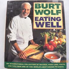 Burt Wolf Eating Well 1992 HC (7316-212) vintage cookbooks
