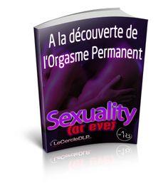 Sexuality For Ever - A la découverte de l'orgasme permanent.
