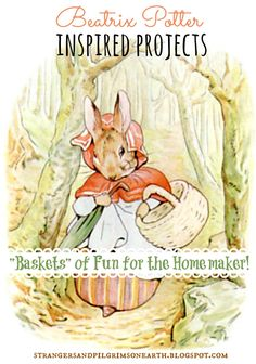 "Strangers & Pilgrims on Earth: Beatrix Potter Projects ~ ""Baskets"" of Fun for the Homemaker"