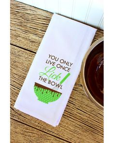 You Only Live Once Lick The Bowl Towel - White/Green