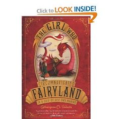 The Girl Who Circumnavigated Fairyland - Bibliophilic wyverns, enchanted woods, an evil Marquess, a magical talisman, dwarven customs agents, djinns, velocipedes--and that doesn't even take into account what's in the title of The Girl Who Circumnavigated Fairyland in a Ship of Her Own Making. A fantastical tale that's somewhere between Lewis Carroll and Terry Pratchett, Cathrynne Valente's book follows twelve-year-old September, a girl from Omaha, Nebraska, who finds herself whisked away by…