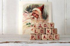 vintage letter cube words JOY LOVE PEACE by hilltopcottage on Etsy https://www.etsy.com/listing/211551667/vintage-letter-cube-words-joy-love-peace