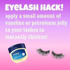 Apply Vaseline to your eyelashes to instantly make 'em thicker.