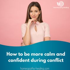How To Be More Confident And Calm During Conflict - Homeopathy Healing Health Matters, Homeopathy, Losing You, Cool Watches, Feel Better, Confident, How Are You Feeling, Healing, Calm