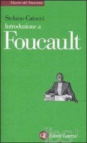 Catucci, Stefano Introduzione a Foucault / Stefano Catucci Bari : Laterza, 2008 http://cataleg.ub.edu/record=b2160352~S1*cat