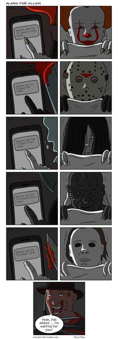 Alarm for villain : Go to sleep so Freddy can party. Alarm for horror movie villans. More memes, funny videos and pics on Horror Movies Funny, Horror Movie Characters, Scary Movies, Scary Movie Memes, Best Movie Villains, Horror Movie Costumes, Horror Villains, Memes Humor, Film Meme