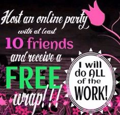 Do you have Facebook? Want a FREE wrap? Host an online party & I will do all the work. Anyone can do this Tons of fun Free product giveaways. Comment & I will get you started!!
