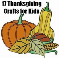17 Thanksgiving Crafts for Kids. #thanksgiving #crafts #kids