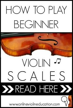 How to Play Beginner Violin Scales This post will teach you the importance of scales, how to play scales, half steps and whole steps and three video tutorials for the first three beginner violin scales.
