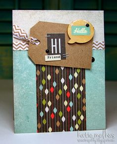 Hi Friend Card By Katie Melhus - Sweet n Spiffy Fun Challenges, Cards For Friends, Goodies, Crafty, Paper, Sweet, Blog, Sketch, Cards
