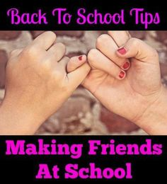 Back To School Tip - Making Friends At School - Dazzling Daily Deals