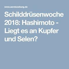 Schilddrüsenwoche 2018: Hashimoto - Liegt es an Kupfer und Selen?