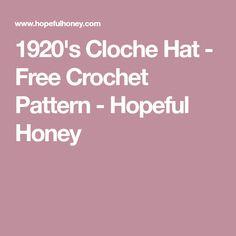 1920's Cloche Hat - Free Crochet Pattern - Hopeful Honey