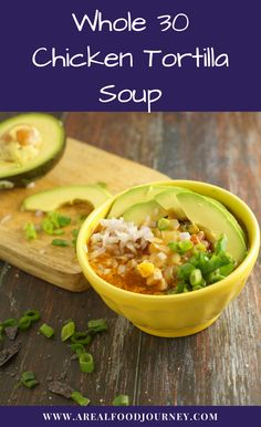 Make whole 30 approved chicken tortilla soup! Paleo, gluten and grain free!