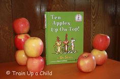 A: Train Up a Child: Ten Apples Up On Top - INSPIRED BY SEUSS WEEK