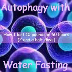How I Lost 10 Pounds in 60 Hours With Autophagy and Water Fasting Losing 10 Pounds, Losing Me, Sports Physical Therapy, Immune System Diseases, Beyond Skin, Water Fasting, How To Cure Depression, Giving Up Smoking, Learn Yoga