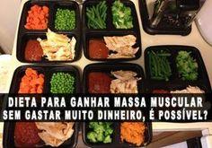 Dieta para ganhar massa muscular sem gastar muito dinheiro, é possível?