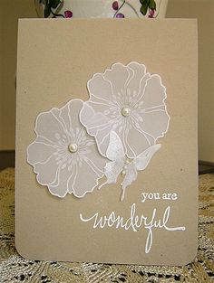 handmade card ... clean and simple design ... kraft base card ... white embossing ... vellum flowers and butterfly ... delightful!!
